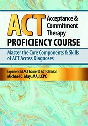 Acceptance & Commitment Therapy (ACT) Proficiency Course