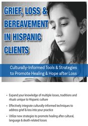 Grief, Loss & Bereavement in Hispanic Clients