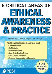 6 Critical Areas of Ethical Awareness and Practice
