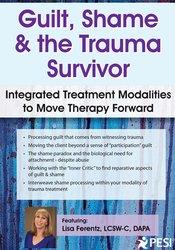 Guilt, Shame & The Trauma Survivor
