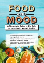 Food and Mood: A Therapist's Guide to The Role of Nutrition in Mental Health