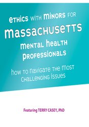 Ethics with Minors for Massachusetts Mental Health Professionals