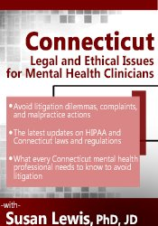 Connecticut Legal & Ethical Issues for Mental Health Clinicians