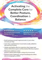 Activating the Complete Core for Better Posture, Coordination & Balance