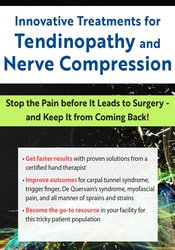 Innovative Treatments for Tendinopathy and Nerve Compression