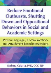 Reduce Emotional Outbursts, Shutting Down and Oppositional Behaviors in Social and Academic Settings