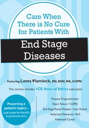 Care When There is No Cure for Patients with End Stage Diseases