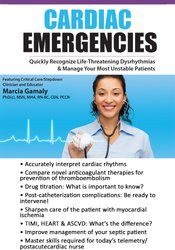 Cardiac Emergencies: Quickly Recognize Life-Threatening Dysrhythmias & Manage Your Most Unstable Patients