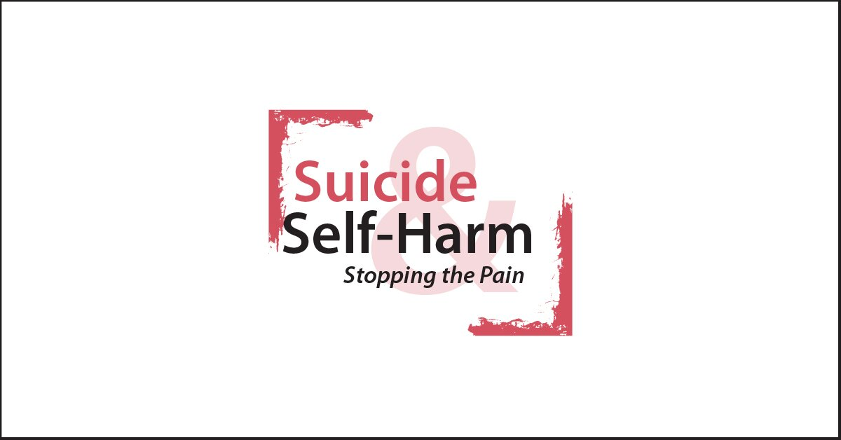 Suicide & Self-Harm: Stopping the Pain 2