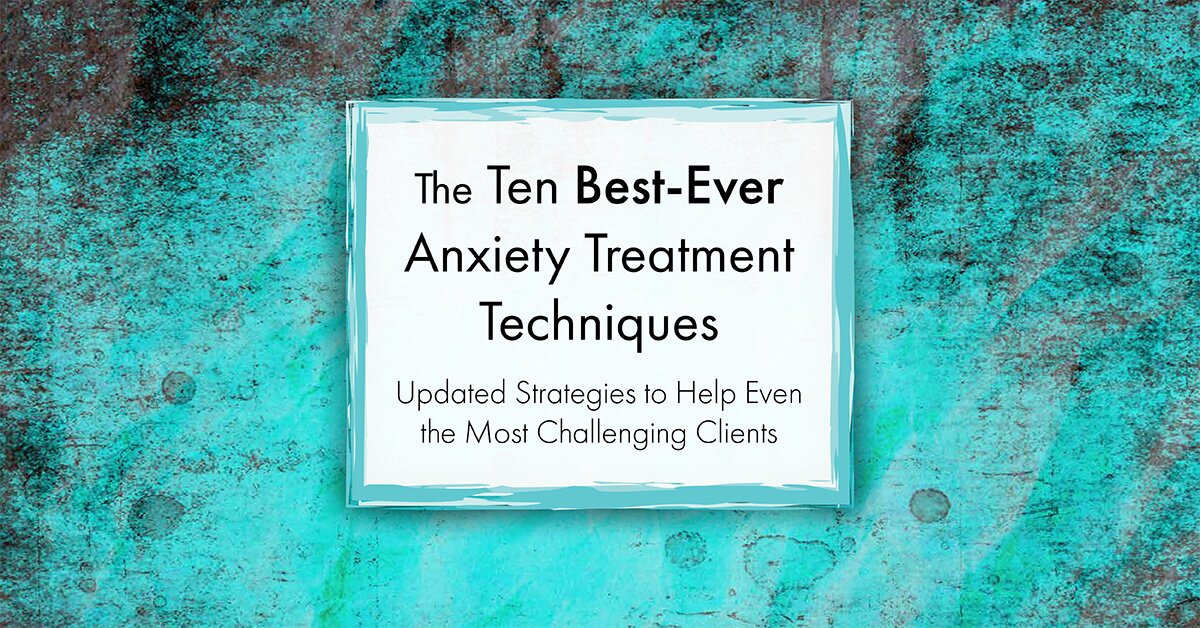 The Ten Best-Ever Anxiety Treatment Techniques 2