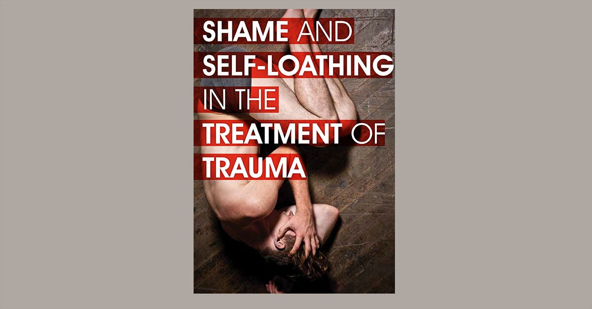 Shame and Self-Loathing in the Treatment of Trauma 2