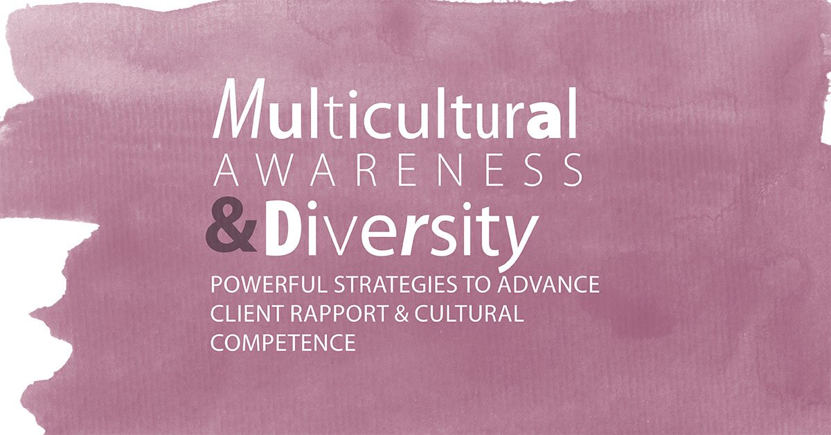Multicultural Awareness & Diversity: Powerful Strategies to Advance Client Rapport & Cultural Competence 2