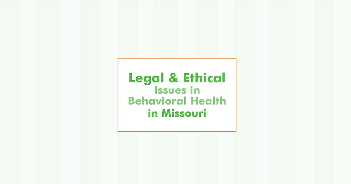 Legal and Ethical Issues in Behavioral Health in Missouri 2