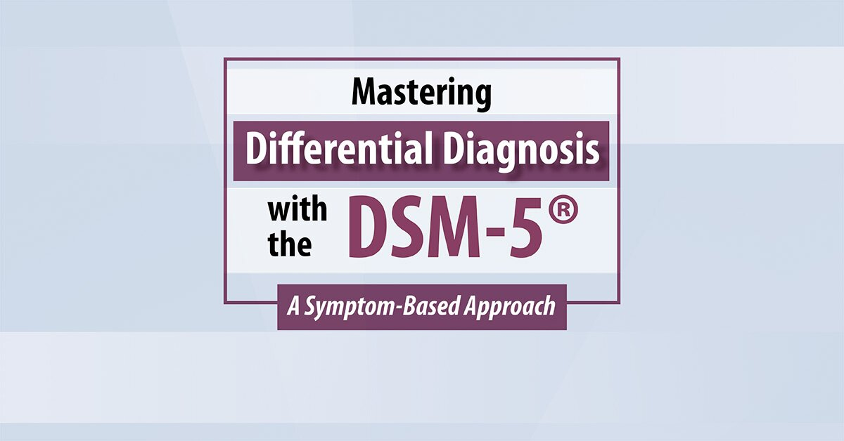 Mastering Differential Diagnosis with the DSM-5: A Symptom-Based Approach 2