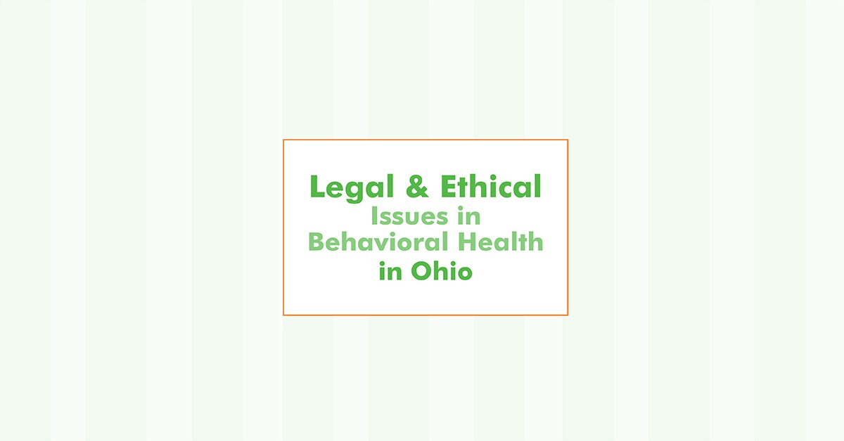 Legal and Ethical Issues in Behavioral Health in Ohio 2