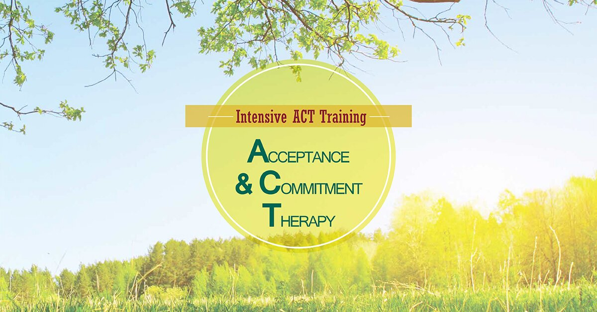 Acceptance and Commitment Therapy: 2-Day Intensive ACT Training 2