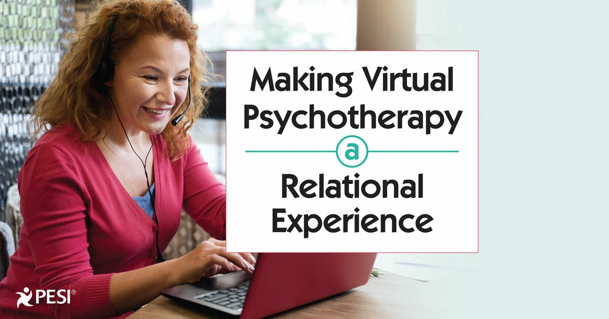 Making Virtual Psychotherapy a Relational Experience 2