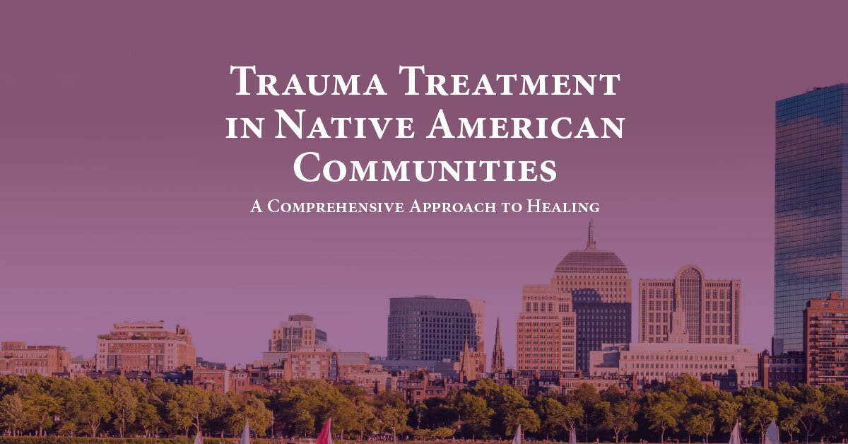 Trauma Treatment in Native American Communities: A Comprehensive Approach to Healing 2
