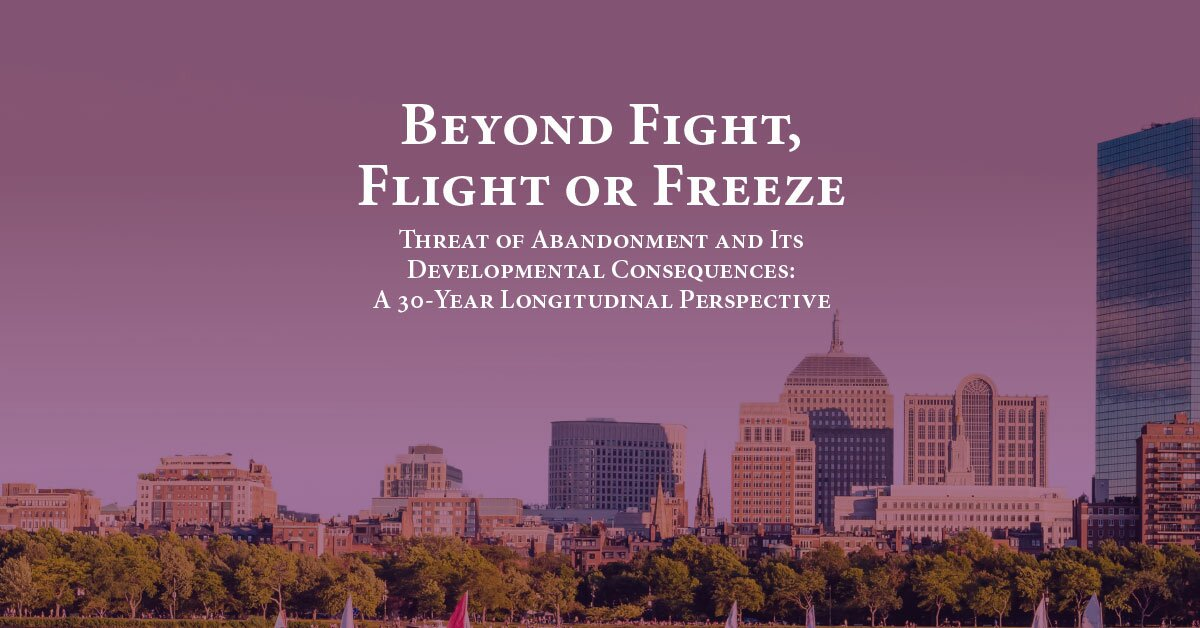 Beyond Fight, Flight or Freeze: Threat of Abandonment and Its Developmental Consequences: A 30-Year Longitudinal Perspective 2