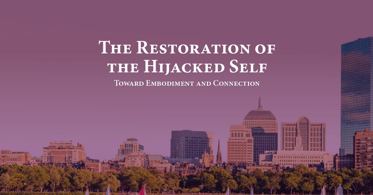 The Restoration of the Hijacked Self: Toward Embodiment and Connection 2