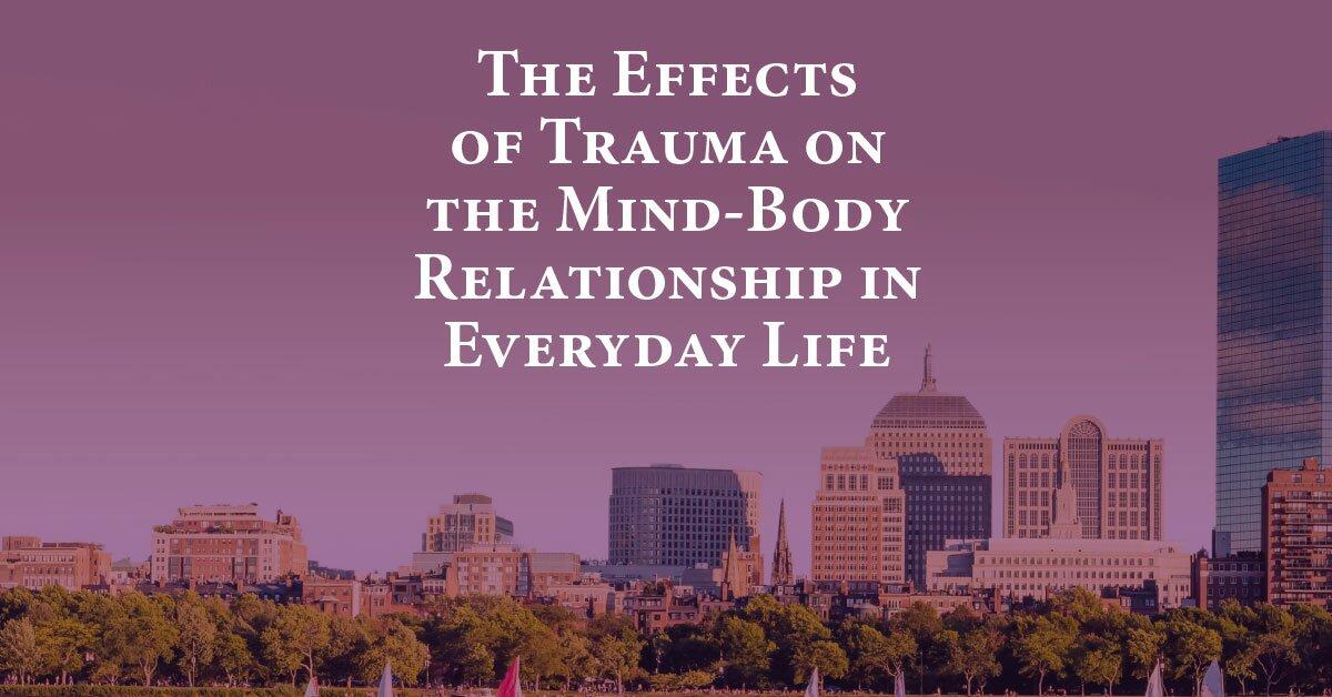 The Effects of Trauma on the Mind-Body Relationship in Everyday Life 2