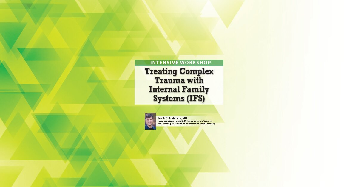 2-Day Intensive Workshop: Treating Complex Trauma with Internal Family Systems (IFS) 2