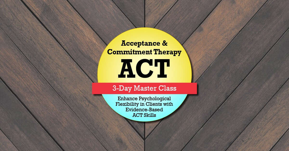 Acceptance & Commitment Therapy (ACT): 3-Day Master Class 2