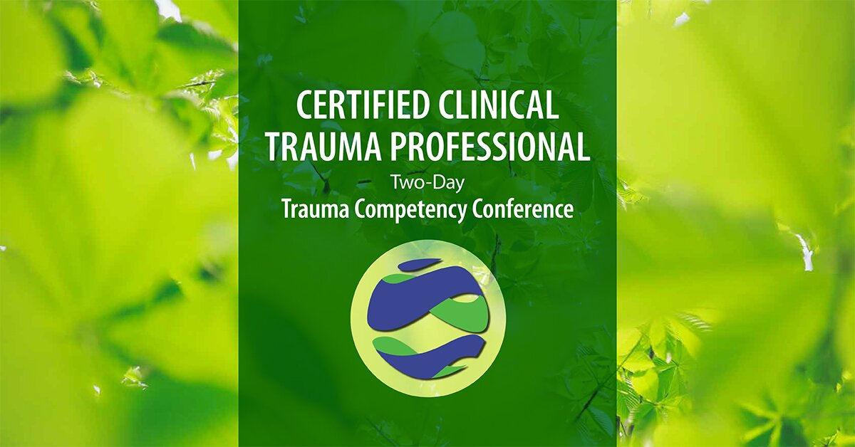 Certified Clinical Trauma Professional: Two-Day Trauma Competency Conference 2