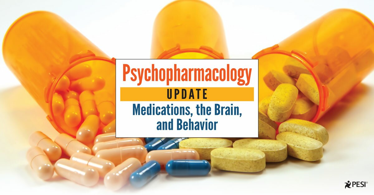 Psychopharmacology Update: Medications, the Brain, and Behavior 2