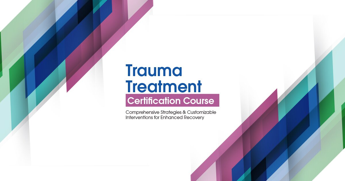 Trauma Treatment Certification Course: Comprehensive Strategies and Customizable Interventions for Enhanced Recovery 2