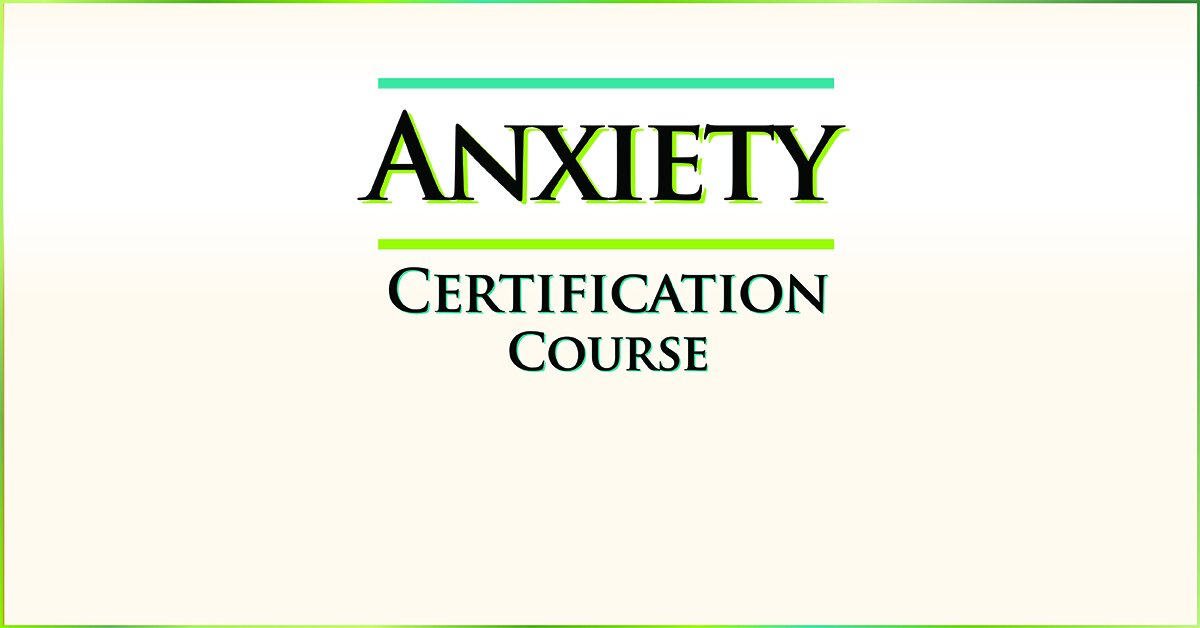 2-Day: Anxiety Certification Course 2