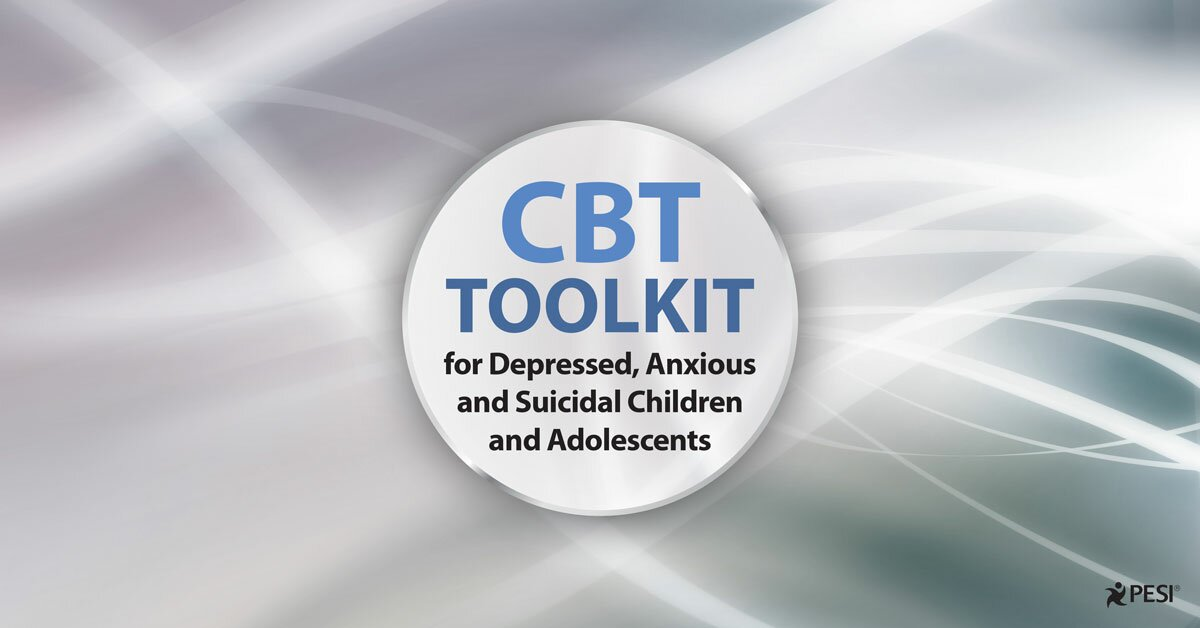 2-Day: CBT Toolkit for Depressed, Anxious and Suicidal Children and Adolescents 2