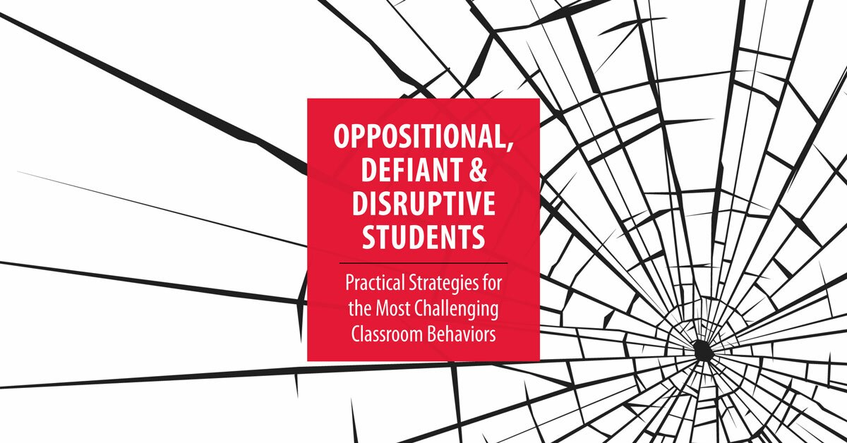 Oppositional, Defiant & Disruptive Students: Practical Strategies for the Most Challenging Classroom Behaviors 2