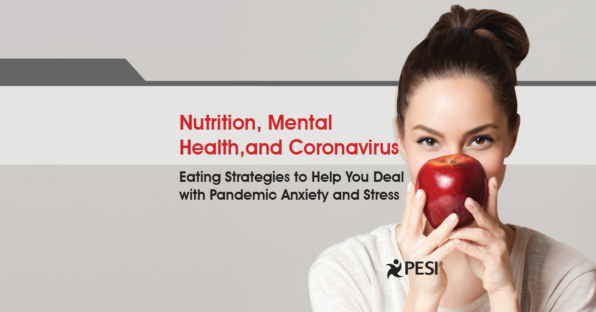 Nutrition, Mental Health, and Coronavirus: Eating Strategies to Help You Deal with Pandemic Anxiety and Stress 2