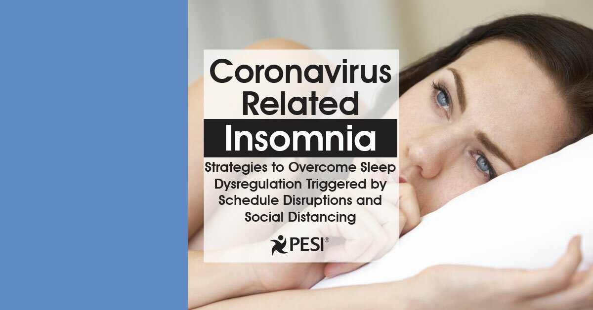 Coronavirus Related Insomnia: Strategies to Overcome Sleep Dysregulation Triggered by Schedule Disruptions and Social Distancing 2