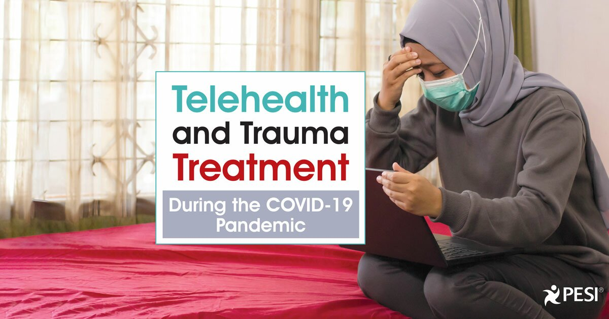 Telehealth and Trauma Treatment During the COVID-19 Pandemic 2