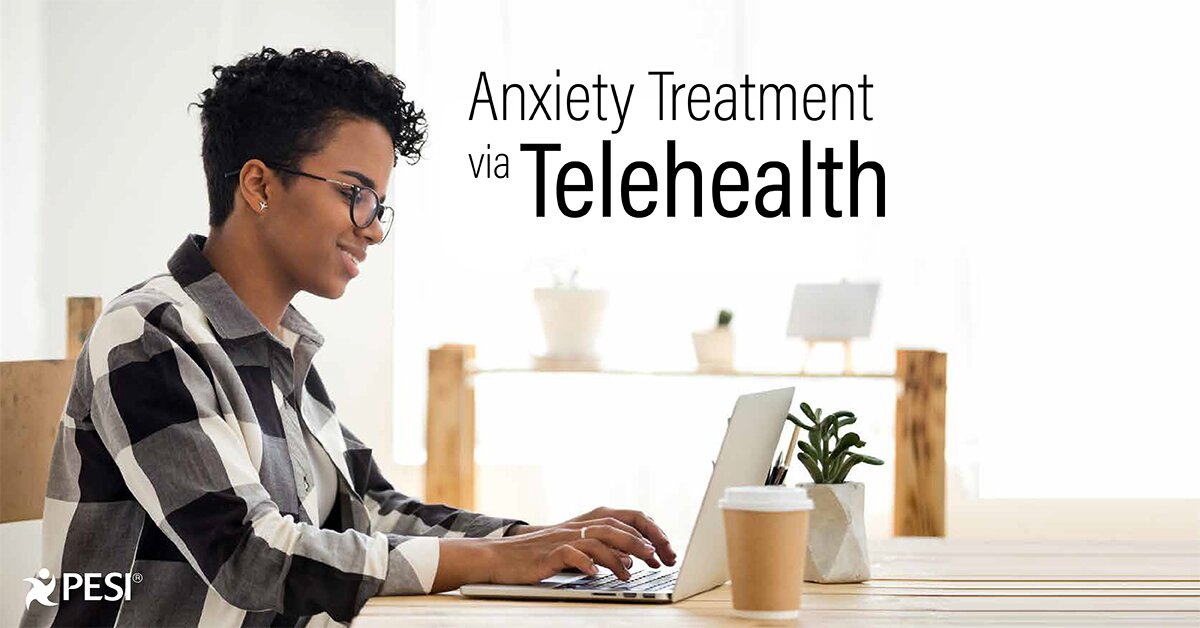 Anxiety Treatment via Telehealth 2