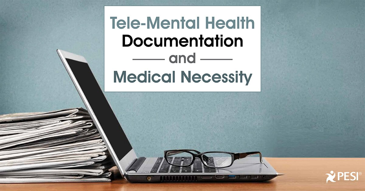 Tele-Mental Health Documentation and Medical Necessity 2