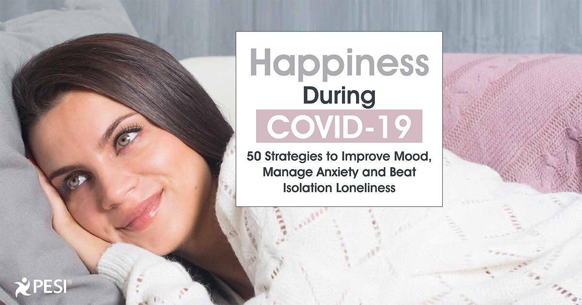 Happiness During COVID-19: 50 Strategies to Improve Mood, Manage Anxiety and Beat Isolation Loneliness 2
