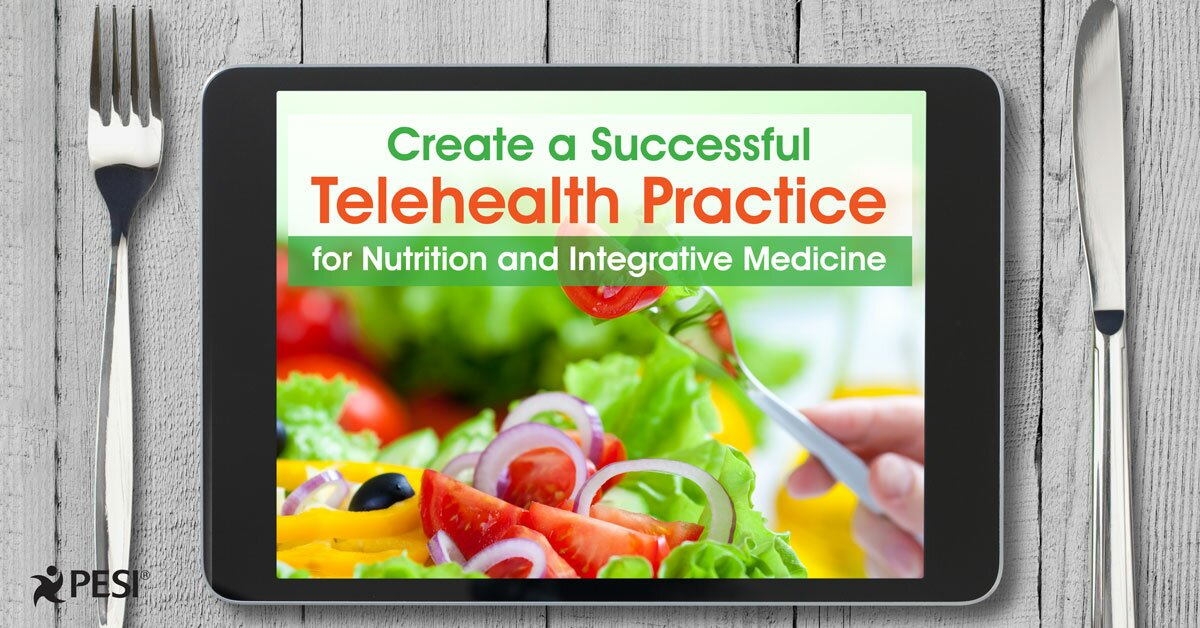 Create a Successful Telehealth Practice for Nutrition and Integrative Medicine 2