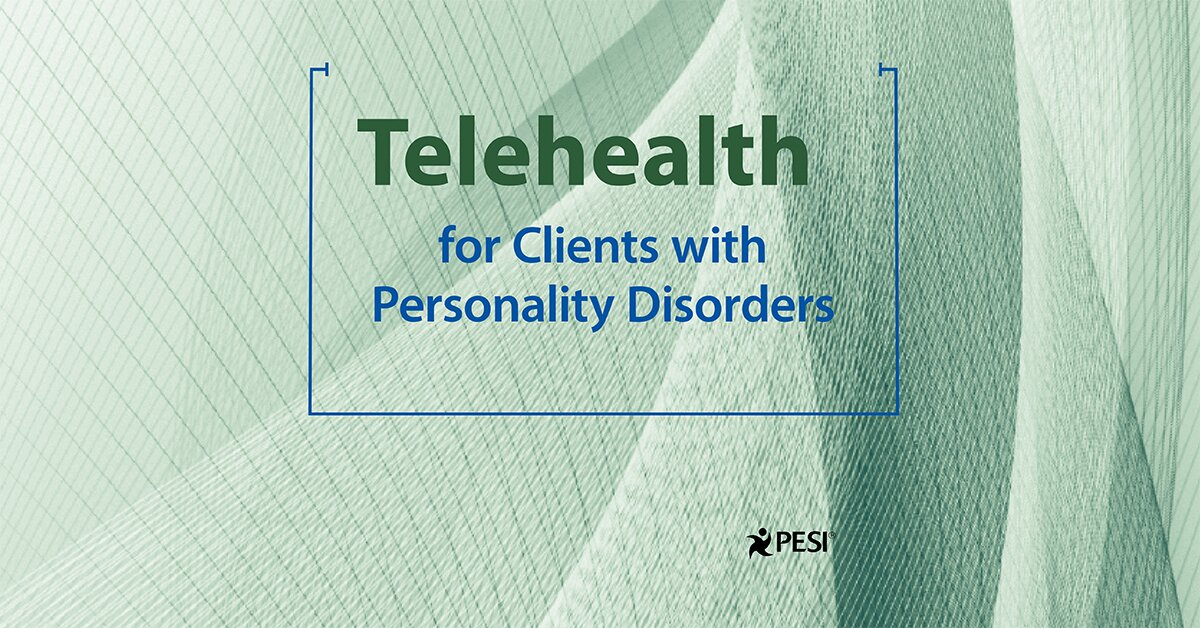 Telehealth for Clients with Personality Disorders 2