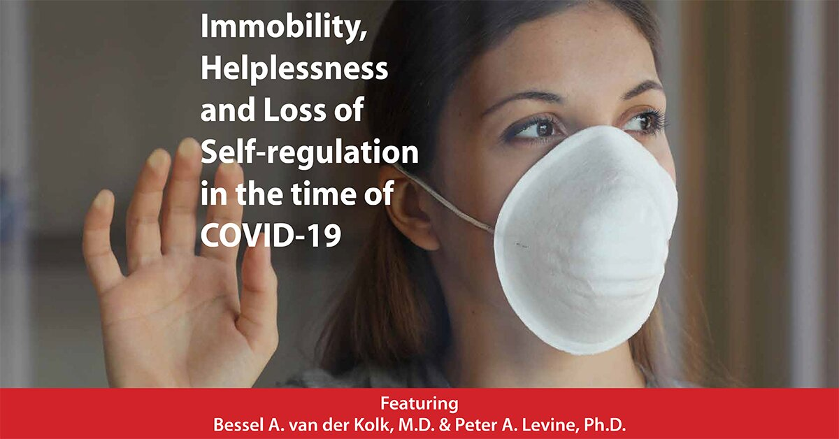 Immobility, Helplessness and Loss of Self-regulation in the time of COVID-19 1