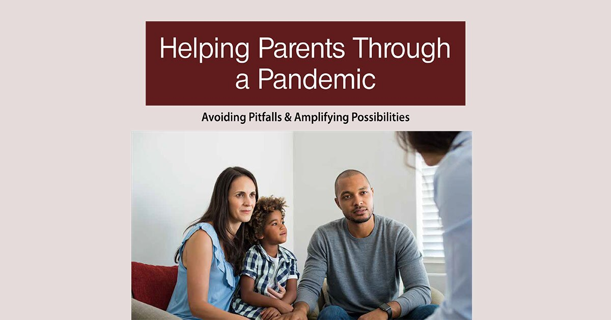 Helping Parents Through Crises: Avoiding Pitfalls & Amplifying Opportunities 2