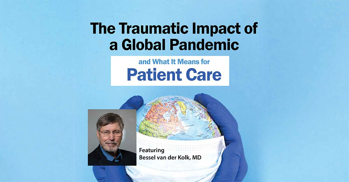 The Traumatic Impact of a Global Pandemic and How it will Shape Patient Care in the Future 2