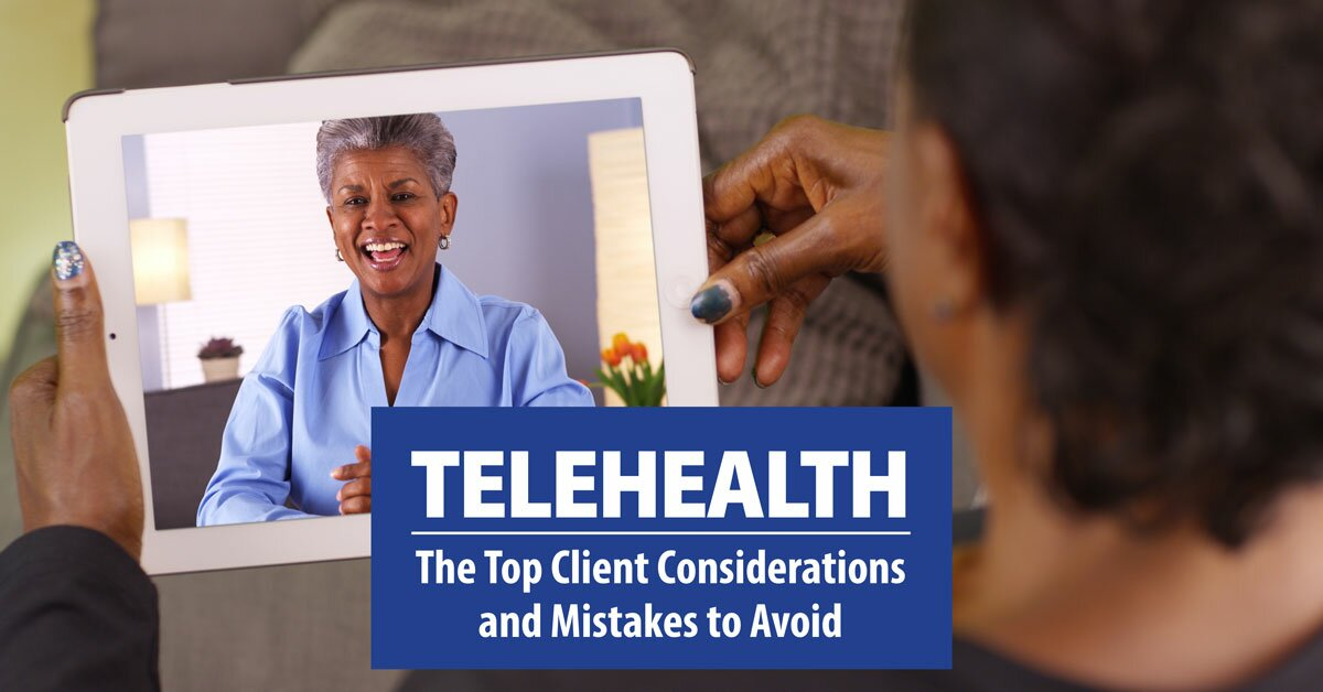 Telehealth: The Top Client Considerations and Mistakes to Avoid 2