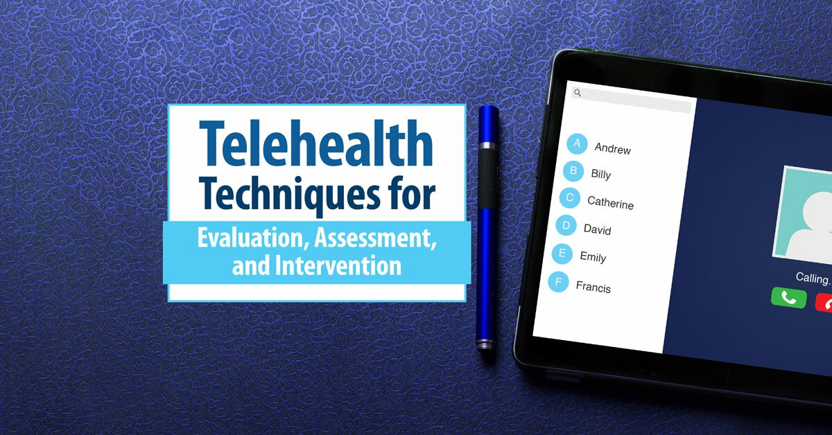 Telehealth Techniques for Evaluation, Assessment and Intervention 2
