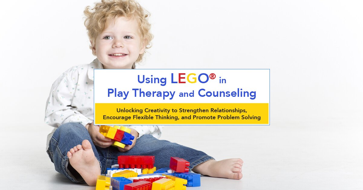 LEGO®-Based Play Therapy Techniques: Unlocking Creativity to Strengthen Relationships, Encourage Flexible Thinking, and Promote Problem Solving 2