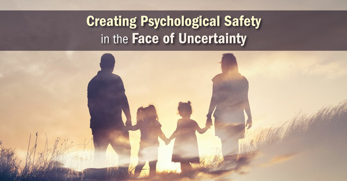 Creating Psychological Safety in the Face of Uncertainty: Family Based Interventions and Skills 2