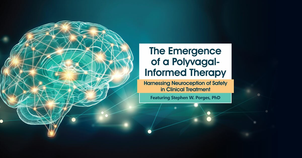 The Emergence of a Polyvagal-Informed Therapy: Harnessing Neuroception of Safety in Clinical Treatment 2