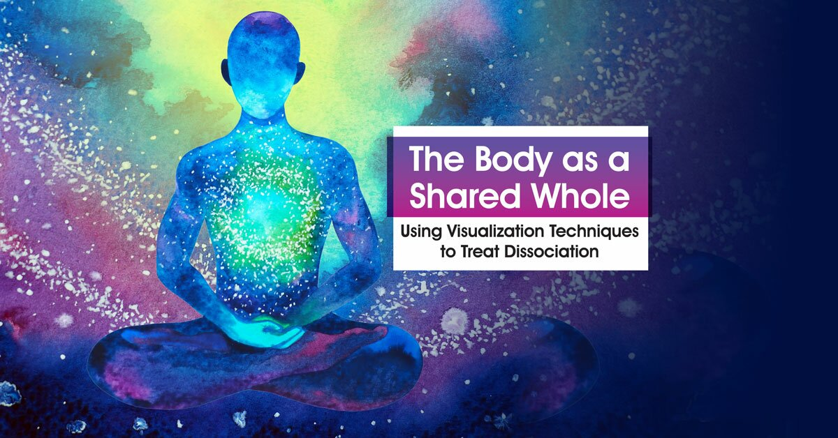 The Body as a Shared Whole:Using Visualization Techniques to Treat Dissociation 2